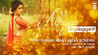 getlinkyoutube.com-Akhiyan Unplugged - Tony Kakkar, Neha Kakkar, Bohemia