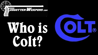 getlinkyoutube.com-Who is Colt? A History of the Colt Patent Firearms Manufacturing Company