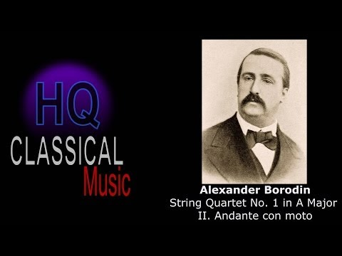 BORODIN - String Quartet No.1 in A Major - II. Andante con moto - HQ