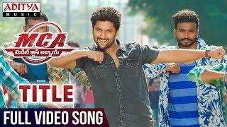 MCA Title Full Video Song | MCA Full Video Songs | Nani, Sai Pallavi | DSP | Dil Raju | Sriram Venu