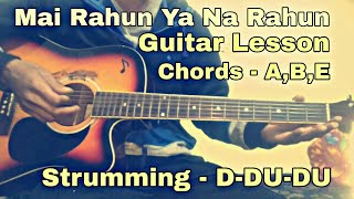Mai Rahun Ya Na Rahun - Guitar Lesson/Tutorial - For Beginners