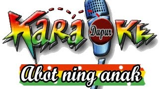 getlinkyoutube.com-Lagu karaoke - Abot ning anak with Lirik