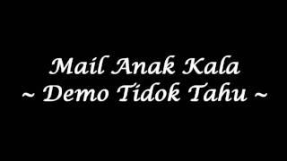 getlinkyoutube.com-Mail Anak Kala - Demo Tidok Tahu (High Quality)