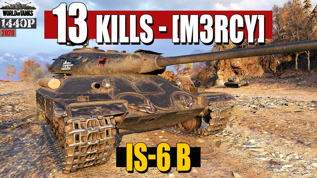 IS-6 B: 13 frags [M3RCY]