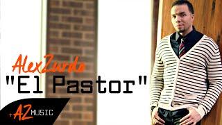 Alex Zurdo - El Pastor (Video Oficial)