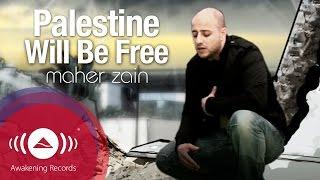 Maher Zain - Palestine Will Be Free | ماهر زين - فلسطين سوف تتحرر | Official Music Video