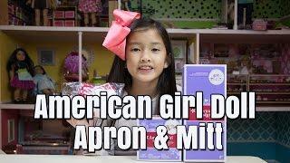 getlinkyoutube.com-American Girl Doll Apron & Mitt, Cupcake Set for Dolls, Fun & Games Sleepover Set