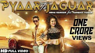 getlinkyoutube.com-Pyaar Te Jaguar | Neha Kakkar Ft. Harshit Tomar | Music JSL | Latest Punjabi Song 2015