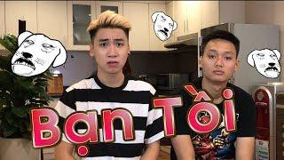 Vlog 60 : Bạn Tồi !
