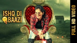 getlinkyoutube.com-New Punjabi Song - ISHQ DI BAAZI (Full Video) || KAUR MANJIT || Latest Punjabi Songs 2017