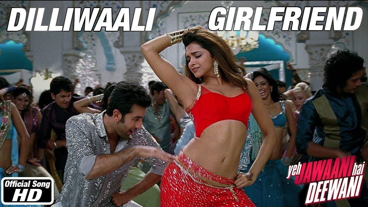 Dilliwaali Girlfriend - Yeh Jawaani Hai Deewani