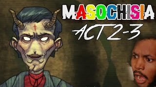 DOES THIS LOOK LIKE AN ANGEL TO YOU!? | Masochisia (ACT 2-3)