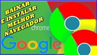 getlinkyoutube.com-Como Baixar e Instalar o Google Chrome 2016