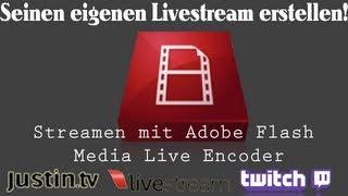 getlinkyoutube.com-[TUT] Streamen mit Adobe Flash Media Live Encoder [DE| FullHD]