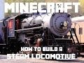 Minecraft: How to Build a Steam Locomotive