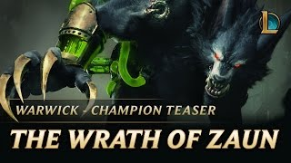 League of Legends - Warwick: The Wrath of Zaun Champion Teaser