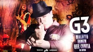 getlinkyoutube.com-MC G3 - Maldito Homem Que Confia No Outro (DJ RD Da NH) Lançamento Oficial 2015