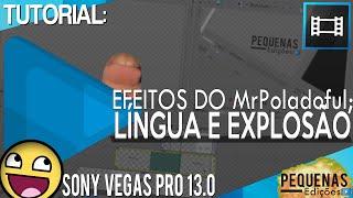 getlinkyoutube.com-Pequenas Edições: Sony Vegas Pro 13.0 - Efeitos do MrPoladoful // Explosão e Língua Chroma Key!