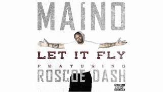 Maino - Let It Fly (ft. Roscoe Dash)