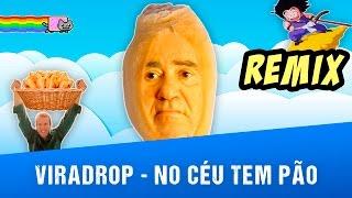 getlinkyoutube.com-Viradrop - No Céu Tem Pão (Remix)