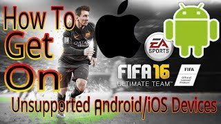 getlinkyoutube.com-Fifa 16 UT Mobile All Incompatible Android IOS Windows Phones ! HOW TO DOWNLOAD INCOMPATIBLE DEVICES