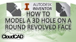 How To Create a 3D Hole on a Revolved Face | Autodesk Inventor