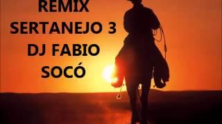 Remix Sertanejo 3   DJ Fabio Socó