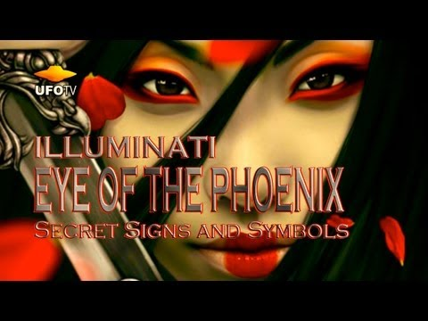 The ILLUMINATI and The Eye of The Phoenix - FREE MOVIE - Secret Signs & Symbols
