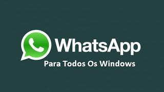 getlinkyoutube.com-Como Baixar E Instalar WhatsApp No Windows (xp,7,8,8.1) FUNCIONA 2015