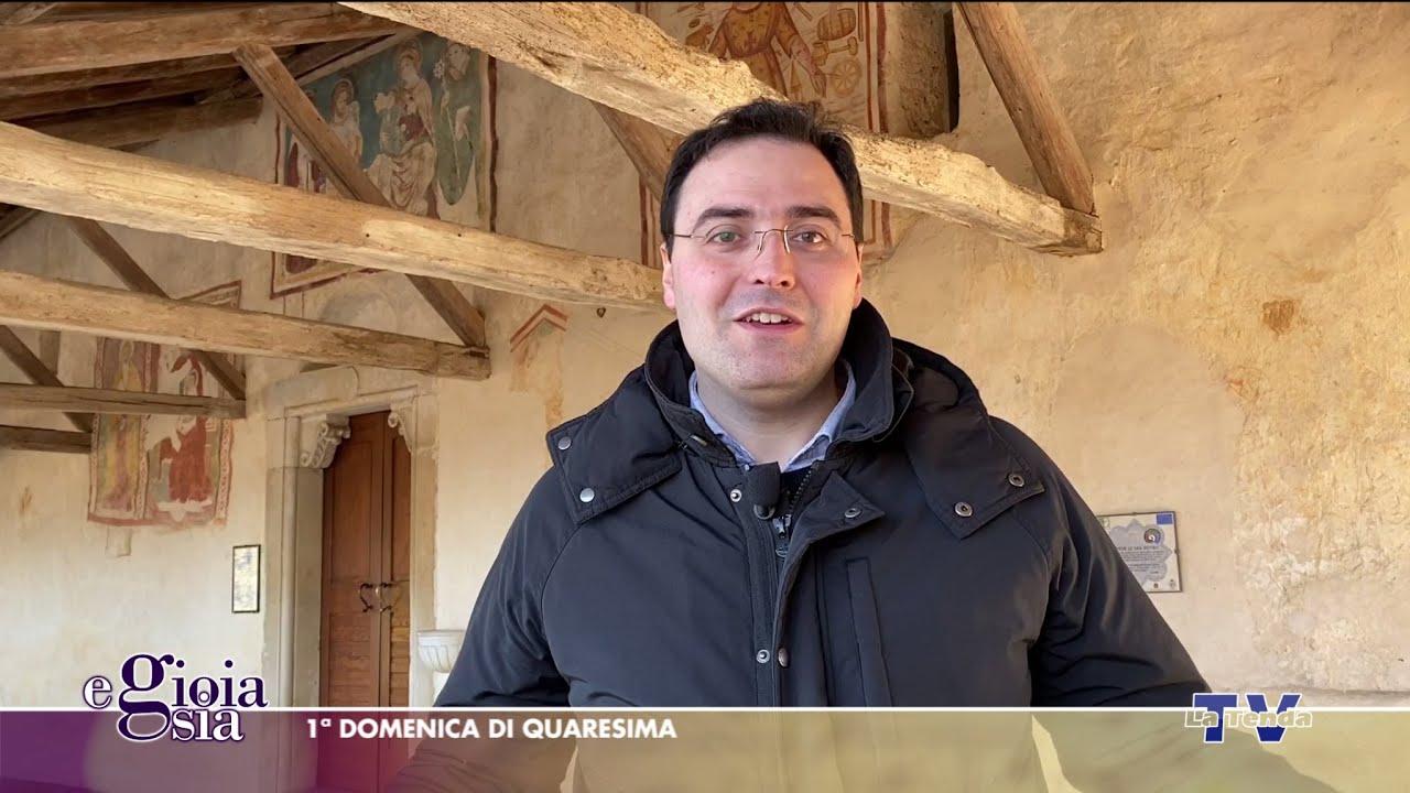 E gioia sia - 1ª domenica di Quaresima - Pieve di San Pietro di Feletto