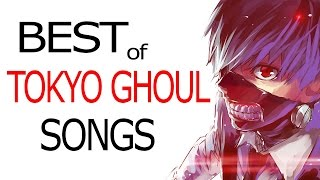 【1 hour mix】► Best of TOKYO GHOUL Songs, OSTs!!! ◄