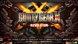 getlinkyoutube.com-高田馬場ミカド GUILTY GEAR Xrd  REVELATOR (GGXrdR) 配信 151003