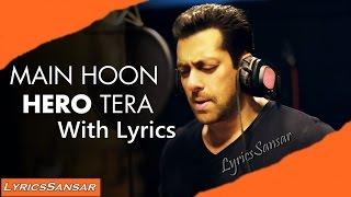 Main Hoon Hero Tera Song With Lyrics    Salman Khan   HERO   2015