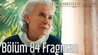 İstanbullu Gelin 84. Bölüm Fragmanı Finale Son 4 Bölüm