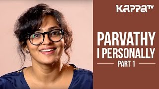 getlinkyoutube.com-Parvathy - I Personally (Part 1) - Kappa TV