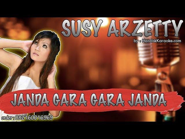 Karaoke Tanpa Vokal | JANDA GARA GARA JANDA - SUSY ARZETTY