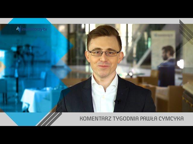 Paweł Cymcyk, #23 KOMENTARZ TYGODNIA (29.04.2016)