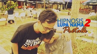 getlinkyoutube.com-HIPNOSIS LUPA NAMA 2 (PRETALK) | PARODI