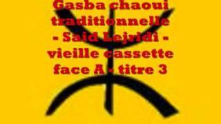 getlinkyoutube.com-Gasba chaoui trad - Said Lejridi - vieille K7 1 - f A - titre 3