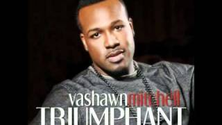 getlinkyoutube.com-Vashawn Mitchell - I Need You