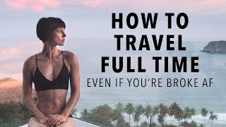 How To Afford A Life Of Non Stop Travel  Even If You Re Broke Af