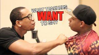 getlinkyoutube.com-What Teachers Say vs What Teachers WANT To Say (part 1)