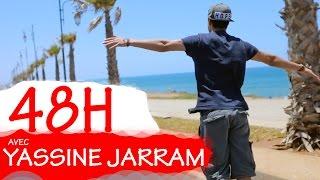 48H AVEC YASSINE JARRAM - مع ياسين جرام  - #Y6PRO