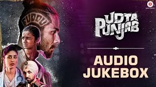 getlinkyoutube.com-Udta Punjab - Full Movie Album | Audio Jukebox | Amit Trivedi | Shahid Kapoor & Alia Bhatt