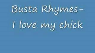 Busta Rhymes- I Love My Chick