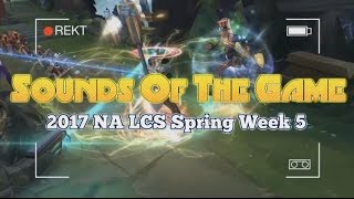 getlinkyoutube.com-Sounds Of The Game -  2017 NA LCS Spring Week 5