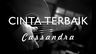 Cassandra - Cinta Terbaik ( Acoustic Karaoke )