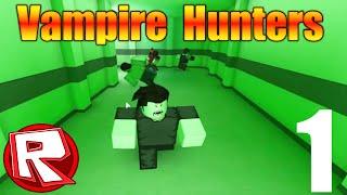 [ROBLOX: Vampire Hunters 2] | Let's Play Ep 1 | Vampire Win! |