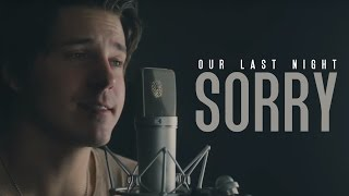 Justin Bieber - Sorry (Cover By Our Last Night)