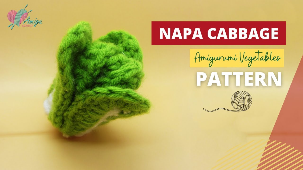 How to crochet a Napa Cabbage amigurumi